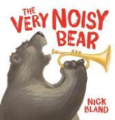 nick bland the-very-noisy-bear