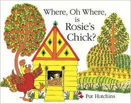 pat hutchins where, oh where, is rosie's chick